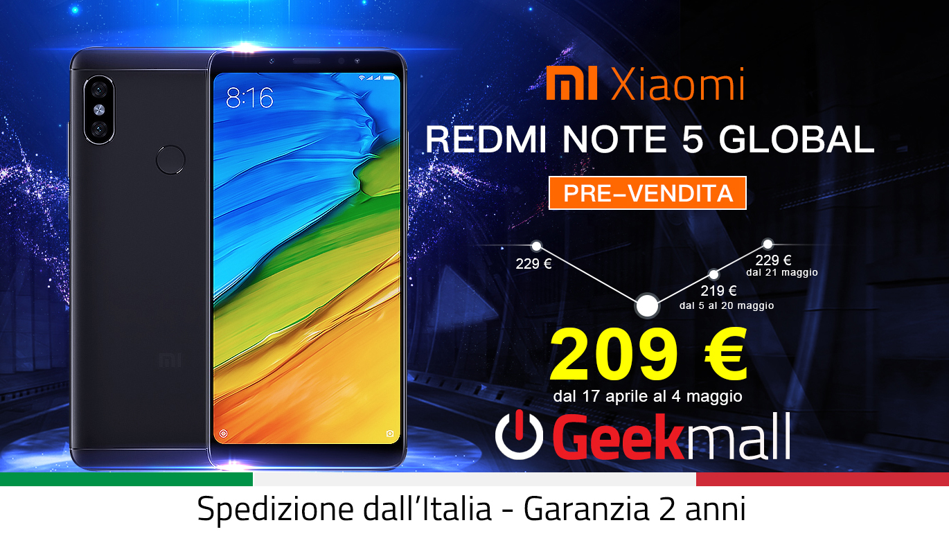 XIAOMI REDMI NOTE 5 GLOBAL IN PREORDINE SU GEEKMALL.IT