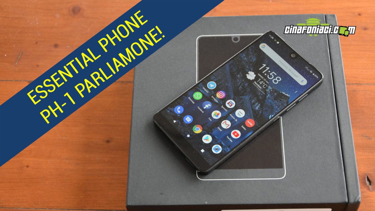 ESSENTIAL PHONE PH-1 – VALE SOTTO I 300 EURO?- PARLIAMONE!