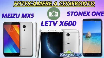 Meizu Mx5, Letv X600, Stonex One: Fotocamere a confronto!
