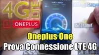 Oneplus One: Il test della connessione LTE 4G!