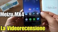 Meizu MX4 e FlyMe OS : la videorecensione completa!