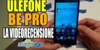 Ulefone Be Pro La recensione completa