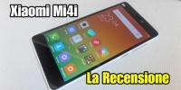 Xiaomi Mi4i ; la recensione completa