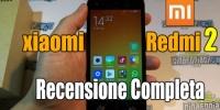 Xiaomi Redmi 2 la recensione completa dello smartphone lowcost di casa Xiaomi!