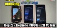 Triplo Unboxing : Jeep Z6 - Elephone P3000s - ZTE V5 max