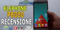 Elephone P8000, la recensione completa