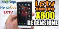 Letv One Pro X800 un vero top di gamma! La recensione completa