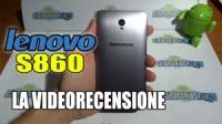 Lenovo S860 unboxing e recensione completa